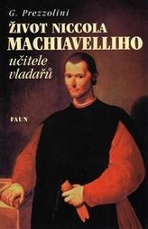 Život Niccola Machiavelliho učitele vladařů