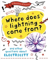 A Question of Science: Where does lightning come from? And other questions about electricity