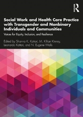 Social Work and Health Care Practice with Transgender and Nonbinary Individuals and Communities
