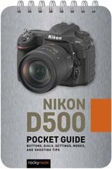 Nikon D500: Pocket Guide