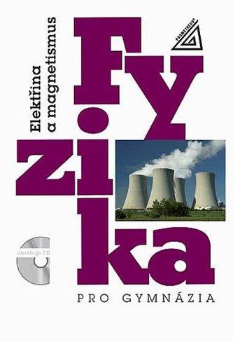 Fyzika pro gymnázia : elektřina a magnetismus (+CD) - Náhled učebnice