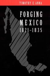 Forging Mexico, 1821-1835
