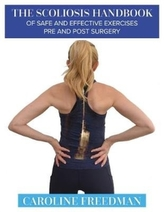 The Scoliosis Handbook of Safe and Effective Exercises Pre and Post Surgery