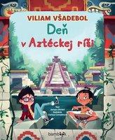 Viliam Všadebol Deň v Aztéckej ríši