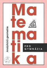 Matematika pro gymnázia Analytická geometrie