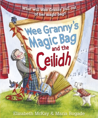 Wee Granny\'s Magic Bag and the Ceilidh
