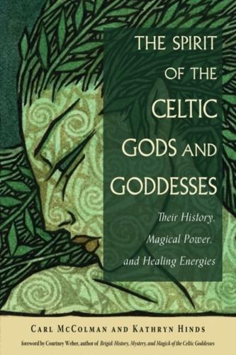 The Spirit of the Celtic Gods and Goddesses