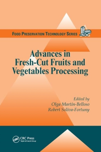 Advances in Fresh-Cut Fruits and Vegetables Processing