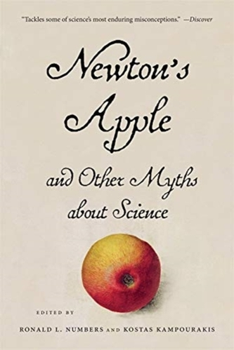 Newton\'s Apple and Other Myths about Science