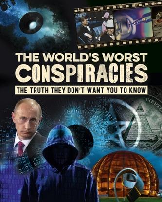 The World\'s Worst Conspiracies