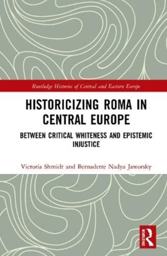 Historicizing Roma in Central Europe