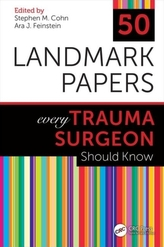 50 Landmark Papers every Trauma Surgeon Should Know