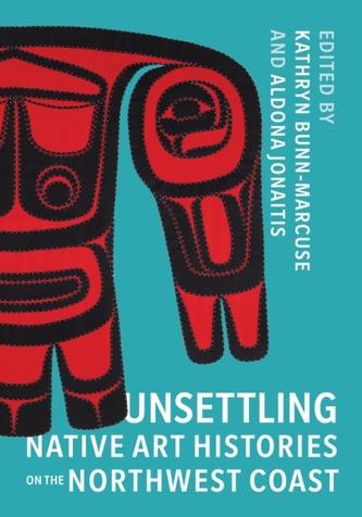 Unsettling Native Art Histories on the Northwest Coast