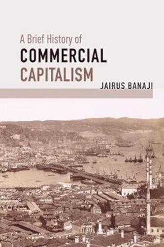 A Brief History of Commercial Capitalism