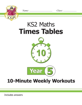 New KS2 Maths: Times Tables 10-Minute Weekly Workouts - Year 5