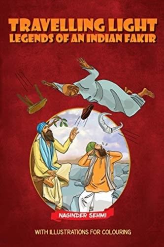 Travelling Light Legends of an Indian Fakir