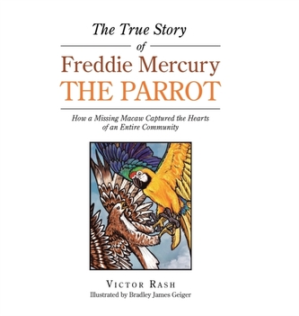 The True Story of Freddie Mercury the Parrot
