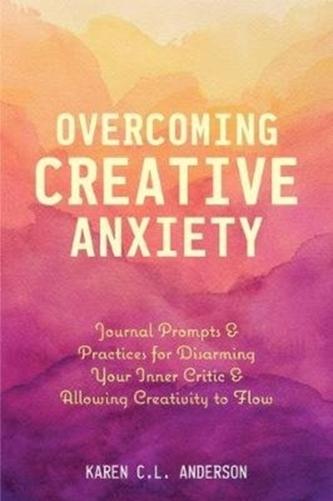 Overcoming Creative Anxiety