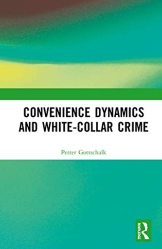 Convenience Dynamics and White-Collar Crime