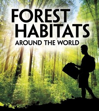 Forest Habitats Around the World