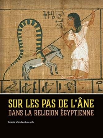Sur les pas de l\'ane dans la religion egyptienne