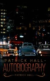 Patrick Hall - Autobiography