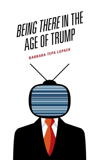 Being There in the Age of Trump
