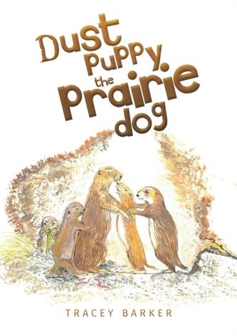 Dust puppy the Prairie Dog