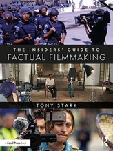The Insiders\' Guide to Factual Filmmaking