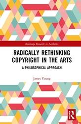 Radically Rethinking Copyright in the Arts