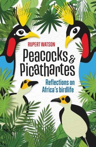 Peacocks and Picathartes