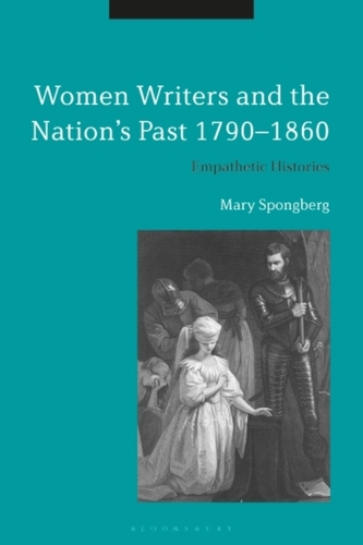 Women Writers and the Nation\'s Past 1790-1860