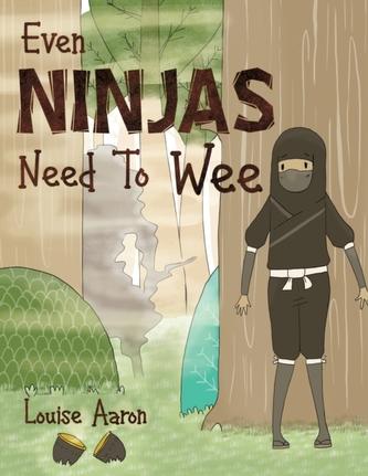 Even Ninjas Need To Wee