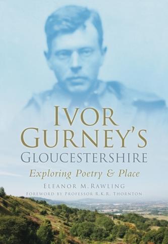 Ivor Gurney\'s Gloucestershire