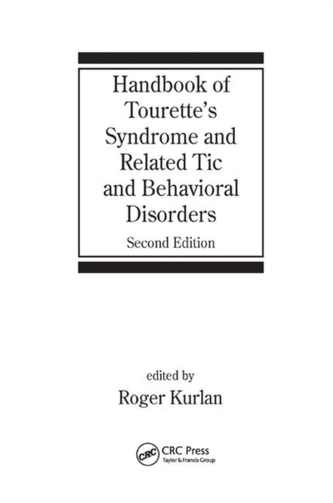 Handbook of Tourette\'s Syndrome and Related Tic and Behavioral Disorders