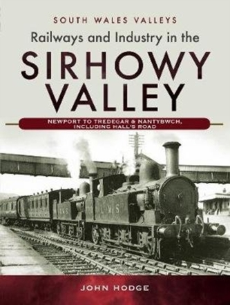 Railways and Industry in the Sirhowy Valley