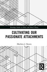 Cultivating Our Passionate Attachments