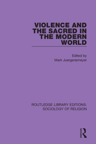 Violence and the Sacred in the Modern World