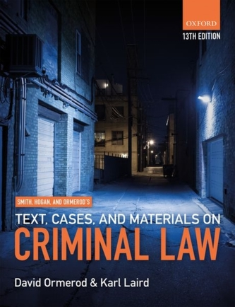 Smith, Hogan, & Ormerod\'s Text, Cases, & Materials on Criminal Law