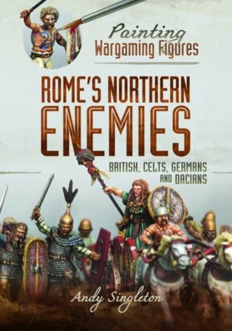 Painting Wargaming Figures - Rome\'s Northern Enemies