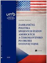 Zahraničná politika Spojených štátov amerických a Československo po druhej svetovej vojne