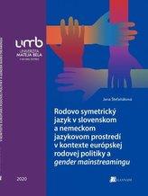 Rodovo symetrický jazyk v slovenskom a nemeckom jaz. prostredí v kontexte europskej rodovej politiky