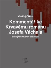 Kommentář ke Krvavému románu Josefa Váchala