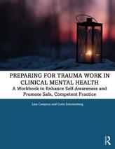 Preparing for Trauma Work in Clinical Mental Health