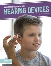 Engineering the Human Body: Hearing Devices
