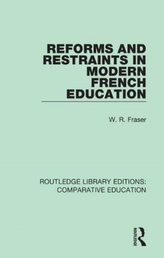 Reforms and Restraints in Modern French Education