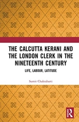 The Calcutta Kerani and the London Clerk in the Nineteenth Century