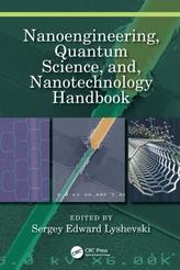 Nanoengineering, Quantum Science, and, Nanotechnology Handbook