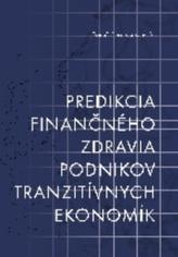 Predikcia finančného zdravia podnikov tranzitívnych ekonomík