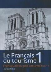 La Francais du tourisme 1 - Francouzština pro cestovní ruch